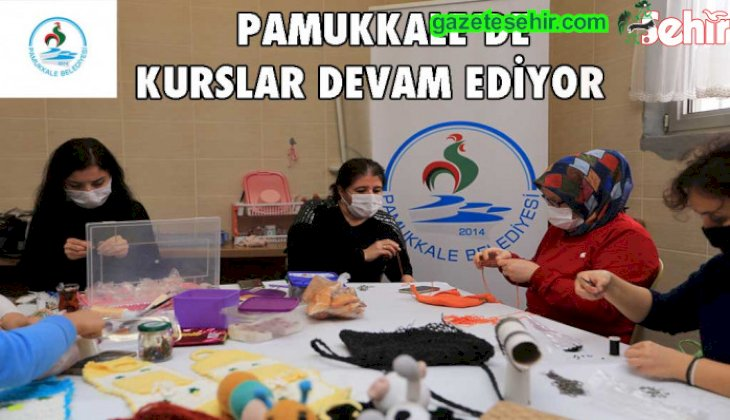 PAMUKKALE'DE KURSLAR DEVAM EDİYOR