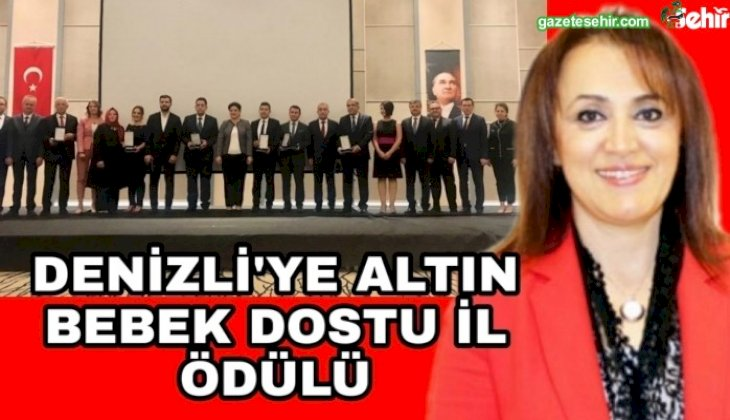 """ALTIN BEBEK DOSTU İL """"DENİZLİ"""" ÖDÜL ALDI"""