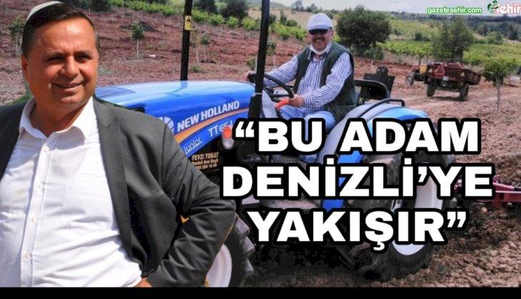 """""""BU ADAM DENİZLİ'YE YAKIŞIR"""""""