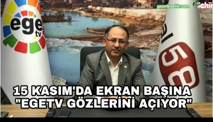 EGE'NİN İLK BÖLGESEL TELEVİZYONU EGE TV, 15 KASIM'DA YAYIN HAYATINA BAŞLIYOR