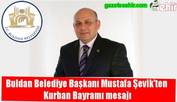 Buldan Belediye Başkanı Mustafa Şevik'ten Kurban Bayramı mesajı
