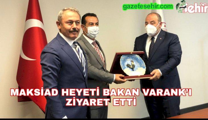 MAKSİAD HEYETİ BAKAN VARANK'I ZİYARET ETTİ