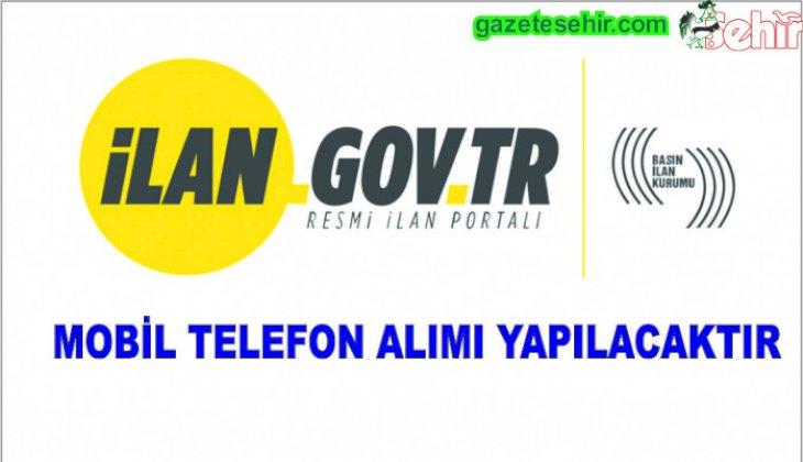 MOBİL TELEFON ALIMI YAPILACAKTIR