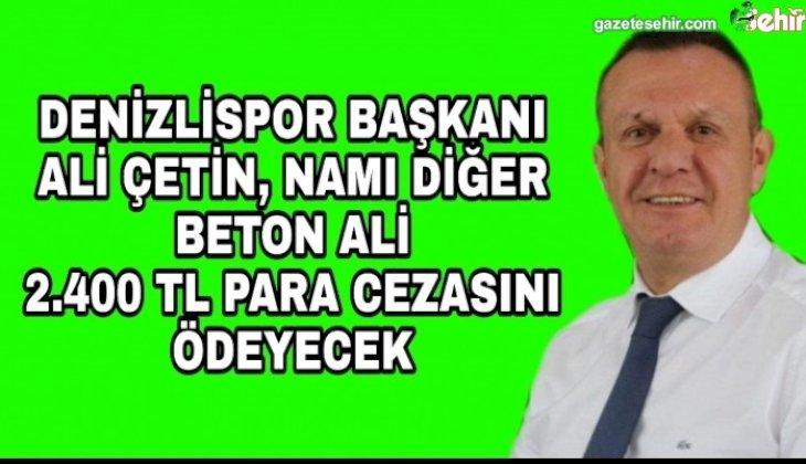 DENİZLİSPOR İNCELEMESİNDE CEZA