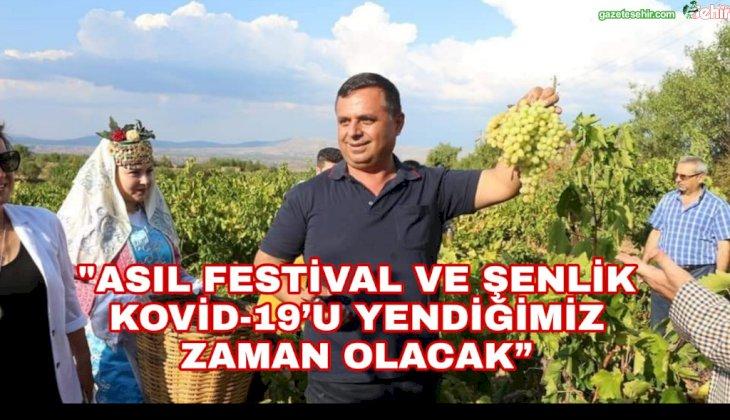"""""""ASIL FESTİVAL VE ŞENLİK KOVİD-19'U YENDİĞİMİZ ZAMAN OLACAK"""""""