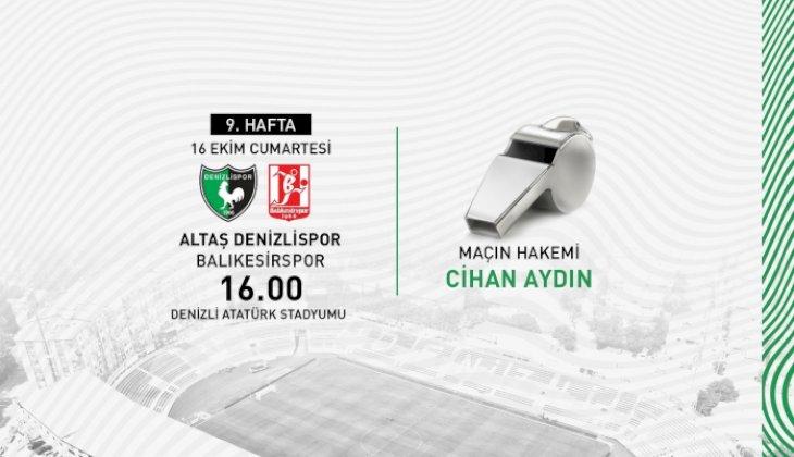 Denizlispor - Balıkesirspor maçında Cihan Aydın düdük çalacak