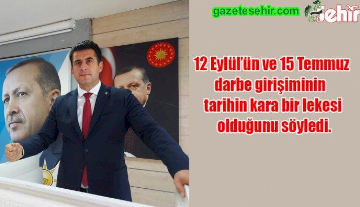 Ak Parti il başkanı Yücel Güngör'ün 12 Eylül'ün yıldönümü açıklaması